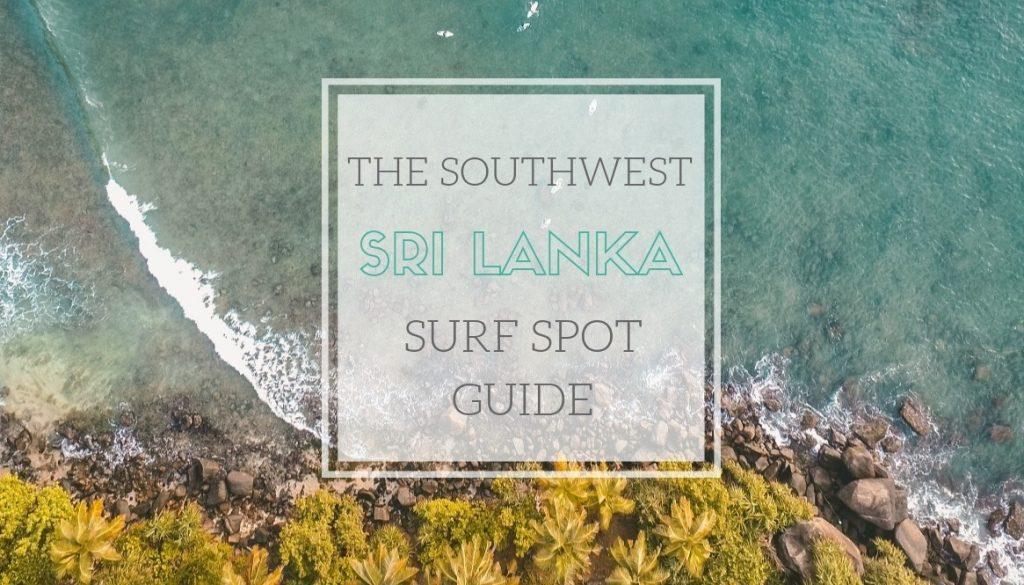 Southwest Sri Lanka Surf Spot Guide