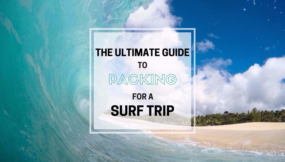 Packing for a Surf Trip