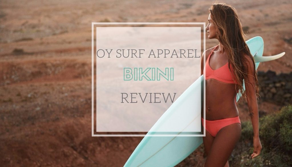 OY Surf Apparel Surf Bikini Review