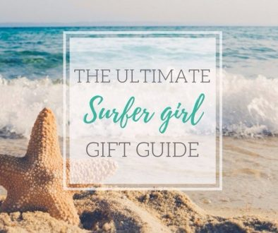 Ultimate Surfer Girl Gift Guide