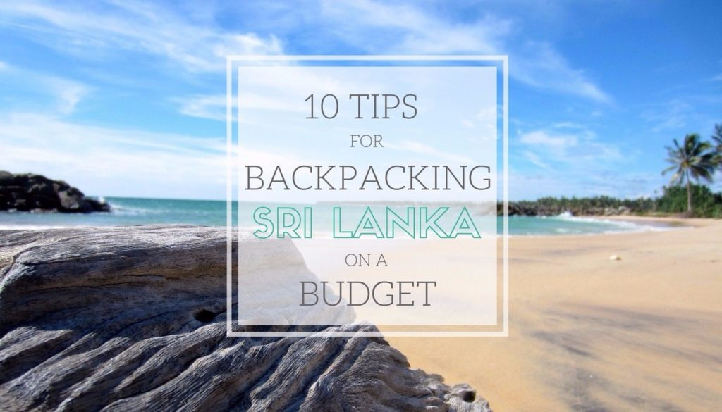 Backpacking Sri Lanka Budget Tips