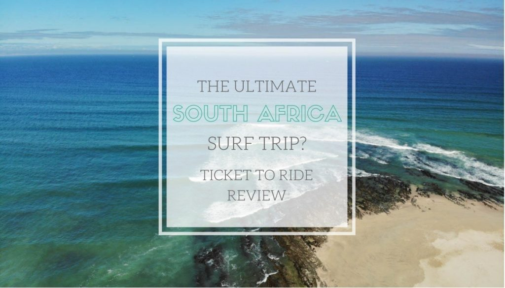 South Africa Surf Trip Ticket to Ride Review