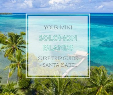 Solomon Islands Surf Trip Guide